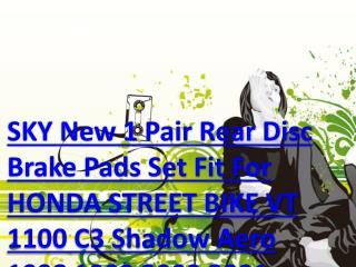 SKY New 1 Pair Rear Disc Brake Pads Set Fit For HONDA STREET BIKE VT 1100 C3 Shadow Aero 1998 1999 2000 2001 2002