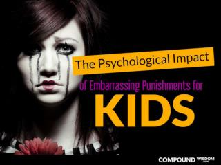The Psychological Impact of Embarrassing Punishments for Kids