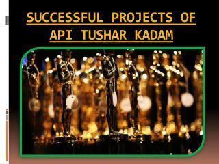 SUCCESSFUL PROJECTS OF API TUSHAR KADAM