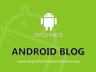 Android Blog | Android Updates | Android Tips, Tricks and Tutorials