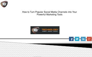 How to Turn Popular Social Media Channels into Your Powerful Marketing Tools