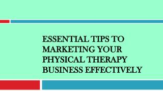 Essential Tips to Marketing Your Physical Therapy Business Effectively