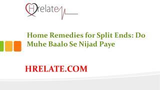 Home Remedies for Split Ends: Do Muhe Baalo Ko Kare Dur
