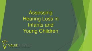 Assessing Hearing Loss in Infants and Young Children