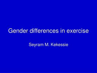 Gender differences in exercise