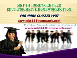 MKT 441 Homework Peer Educator/mkt441homeworkdotcom