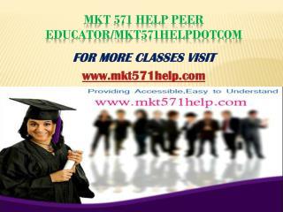 MKT 571 Help Peer Educator/mkt571helpdotcom