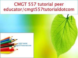 CMGT 557 tutorial peer educator/cmgt557tutorialdotcom