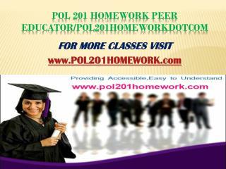 POL 201 Homework Peer Educator/pol201homeworkdotcom