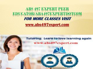 ABS 497 Expert Peer Educator/aba497expertdotcom
