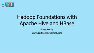 Hadoop foundations with apache hive and hbase