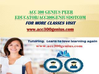 ACC 300 Genius Peer Educator/acc300geniusdotcom