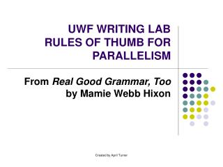 UWF WRITING LAB RULES OF THUMB FOR PARALLELISM