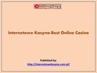 Internetowe Kasyna-Best Online Casino