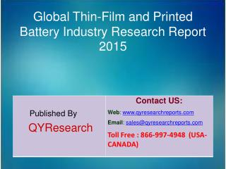 Global Thin-Film and Printed Battery Market 2015 Industry Development, Research, Forecasts, Growth, Insights, Outlook, S