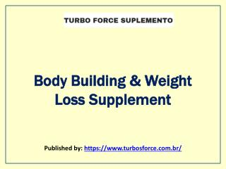 Turbo Force Suplemento- Body Building & Weight Loss Supplement