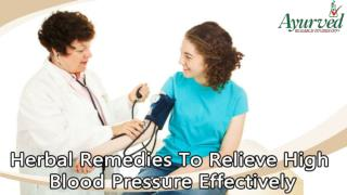 Herbal Remedies To Relieve High Blood Pressure Effectively