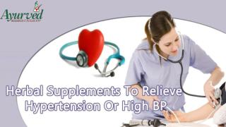 Herbal Supplements To Relieve Hypertension Or High BP