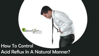 How To Control Acid Reflux In A Natural Manner?
