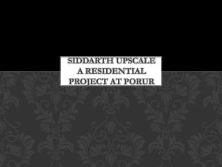 Flats in Siddarth Upscale Porur with Lowest Price