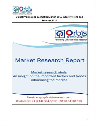 Global Pharma and Cosmetics  Market Study 2015-2020 - Orbis Research