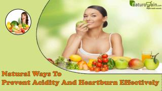 Natural Ways To Prevent Acidity And Heartburn Effectively