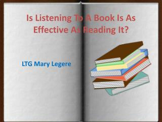 LTG Mary Legere - Book Lover