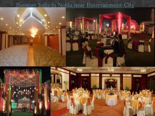 Banquet halls in Noida near Entertainment City