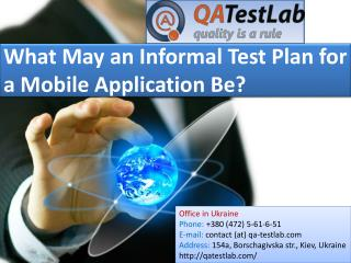 What May an Informal Test Plan for a Mobile Application Be?