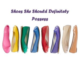 Shoe variety she should definitely possess