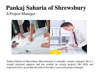 Pankaj Saharia of Shrewsbury  A Project Manager