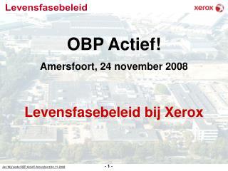 OBP Actief Amersfoort, 24 november 2008  Levensfasebeleid bij Xerox