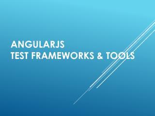 AngularJS Test Frameworks & Tools