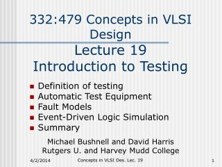 332:479 Concepts in VLSI Design Lecture 19    Introduction to Testing