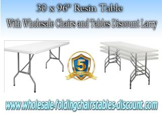 30 x 96 Resin Table with wholesale chairs and tables discount larry