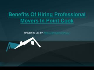 Benefits Of Hiring Professional Movers In Point Cook