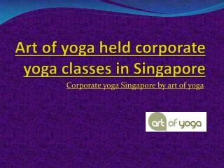 art of yoga held corporate yoga classes at Singapore