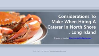 Make When Hiring A Caterer In North Shore, Long Island