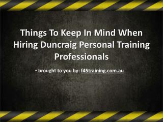 Things To Keep In Mind When Hiring Duncraig Personal Training Professionals