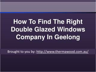 How To Find The Right Double Glazed Windows Company In Geelong