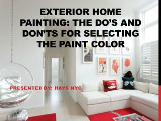 Exterior Home Painting: The Do's And Don'ts For Selecting The Paint Color