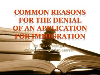Canada Immigration Visa, Denial of an Application