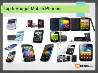 Top 5 Budget Mobile Phones