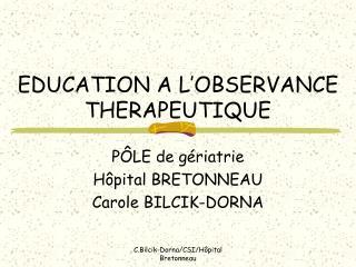 EDUCATION A L OBSERVANCE THERAPEUTIQUE