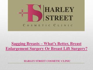 Sagging Breasts – What's Better, Breast Enlargement Surgery Or Breast Lift Surgery?