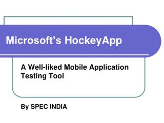 Microsoft's HockeyApp - Mobile Application Testing Tool