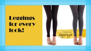 Leggings for every look!