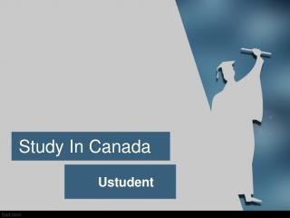 STUDY IN CANADA – Ustudent