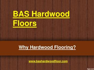 Why hardwood flooring?