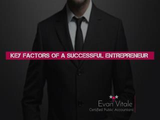 Key factors of a successful entrepreneur - Evan Vitale